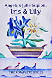 Iris & Lily: The Complete Series