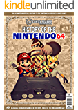 History of The Nintendo 64: Ultimate Guide to the N64's Games & Hardware. (Console Gamer Magazine Book 1)