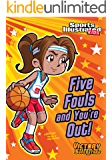 Five Fouls and You're Out! (Sports Illustrated Kids Victory School Superstars)