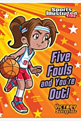 Five Fouls and You're Out! (Sports Illustrated Kids Victory School Superstars) Kindle Edition