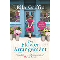 The Flower Arrangement: An uplifting, moving page-turner. (English Edition)