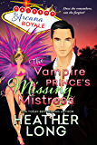 The Vampire Prince's Missing Mistress (Tales of the Arcana Royale)