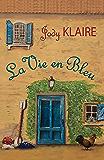 La Vie en Bleu (Renovating Hearts Series)