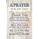 Dad (Father) Prayer Wood Plaque with Inspiring Quotes 6x9 - Classy Vertical Frame Wall & Tabletop Decoration   Easel & Hanging Hook   Dear God I Gratefully Thank You for Giving me My dad