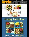 Happy Lunchbox: Gesunde Pause! Lunch- und Snackboxen vorbereiten: MEAL PREP für Kinder (Happy Kids 1)