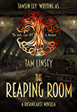 The Reaping Room: A Botanicaust Novella