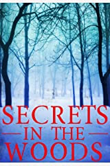 Secrets in the Woods: A Riveting Small Town Mystery Kindle Edition