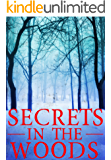 Secrets in the Woods: A Riveting Small Town Mystery (A Riveting Kidnapping Mystery Series Book 23)