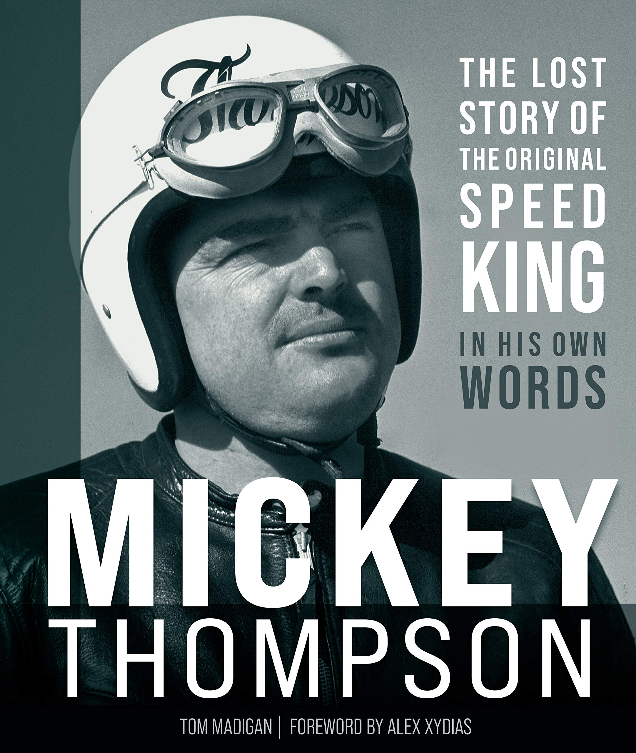 Mickey Thompson: The Lost Story of the Original Speed King in His Own Words by Motorbooks