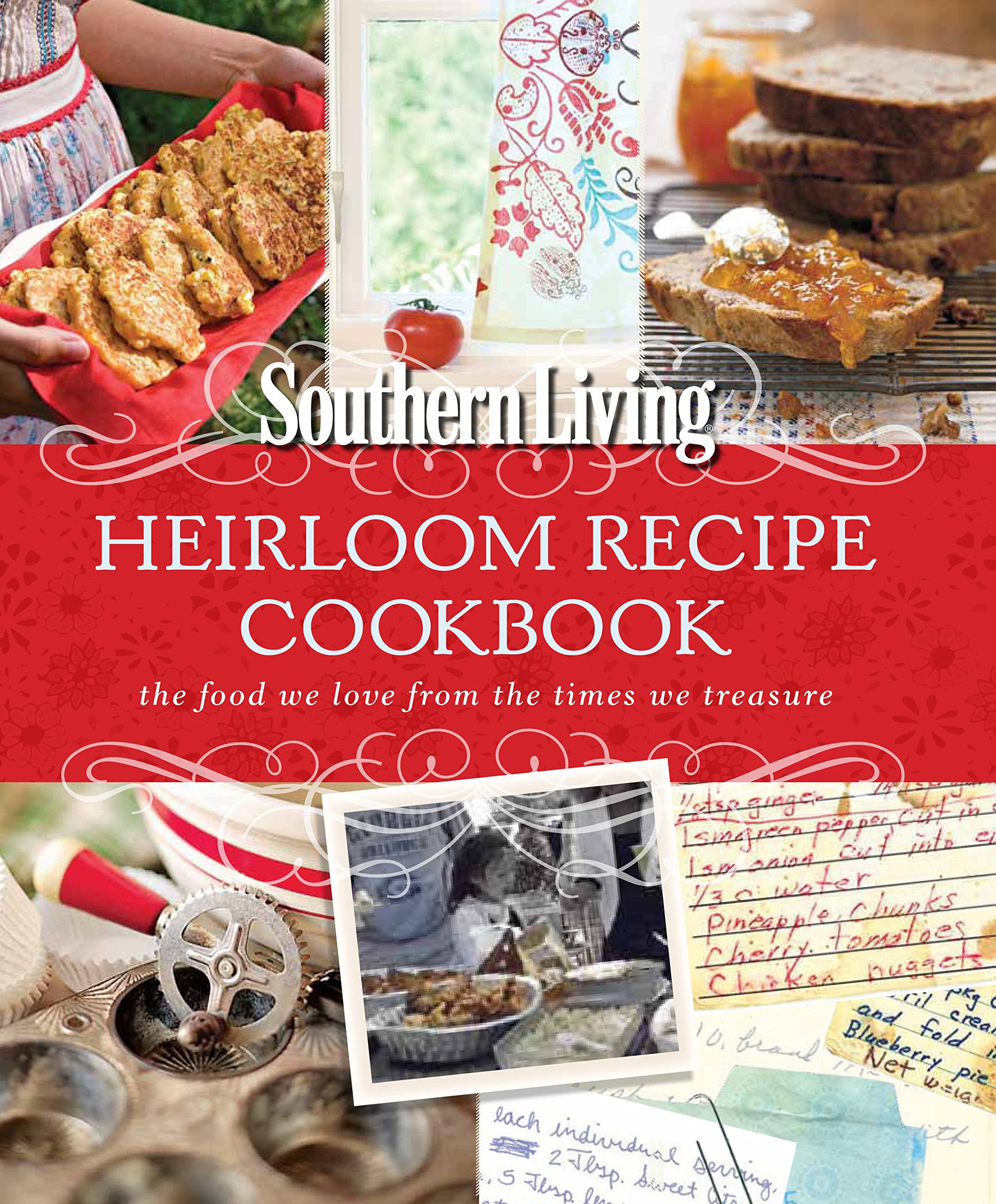 southern living heirloom recipe cookbook the food we love from the