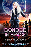 Bonded in Space (Xeno Relations Book 3)
