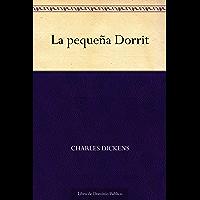 La pequeña Dorrit (Spanish Edition)