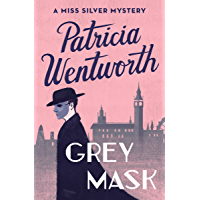 Grey Mask: A Miss Silver Mystery (The Miss Silver Mysteries Book 1)