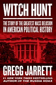 Witch Hunt: The Story of the Greatest Mass Delusion in American Political History