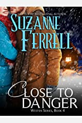 Close To Danger (Westen Series Book 4) Kindle Edition