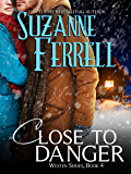 Close To Danger (Westen Series Book 4)