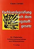 Fachkundeprüfung nach dem Sprengstoffgesetz: Für Wiederlader, Schwarzpulverschützen und Böllerschützen