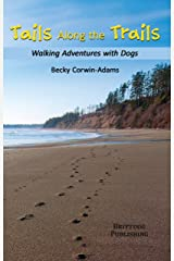 Tails Along the Trails: Walking Adventures with Dogs Kindle Edition