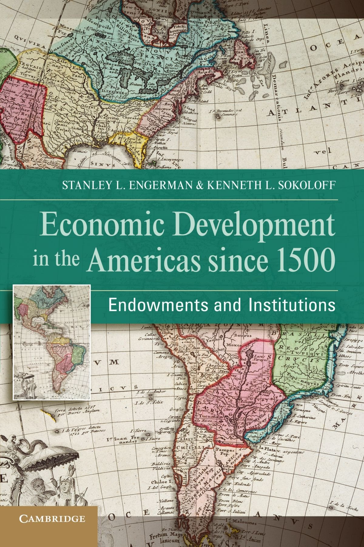 Economic Development in the Americas since 1500: Endowments and Institutions (Nber Series on Long-term Factors in Economic Development) pdf epub