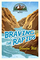 Braving the Rapids (Rocky Mountain Boys Book 2) Kindle Edition