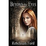 Beyond the Eyes: Paranormal Romance Adventure Novel (Book 1)