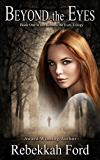Beyond the Eyes: YA Paranormal Romance Novel (Book 1)