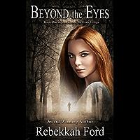 Beyond the Eyes: YA Paranormal Romance Novel (Book 1)