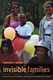 Invisible Families: Gay Identities, Relationships, and Motherhood among Black Women
