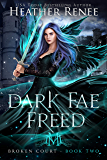 Dark Fae Freed (Broken Court Book 2)