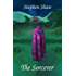 The Sorcerer: Magick, Power and Mysticism