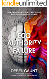 Ego, Authority, Failure: Using Emotional Intelligence Like a Hostage Negotiator to Succeed as a Leader
