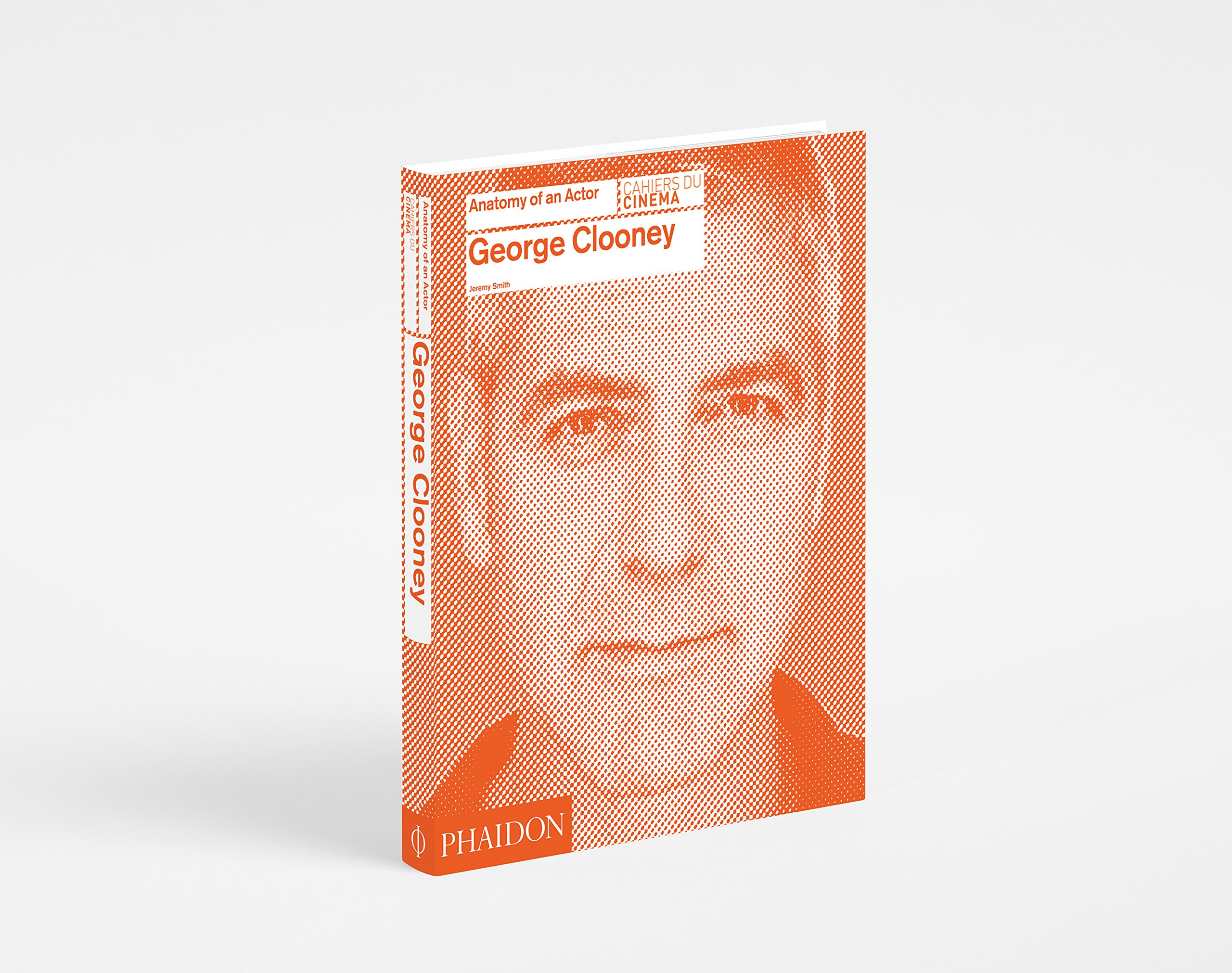 George Clooney Anatomy Of An Actor Jeremy Smith 9780714868066