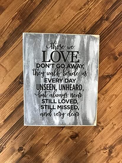 Amazon com: Ruskin352 Those We Love Dont Go Away Sign in