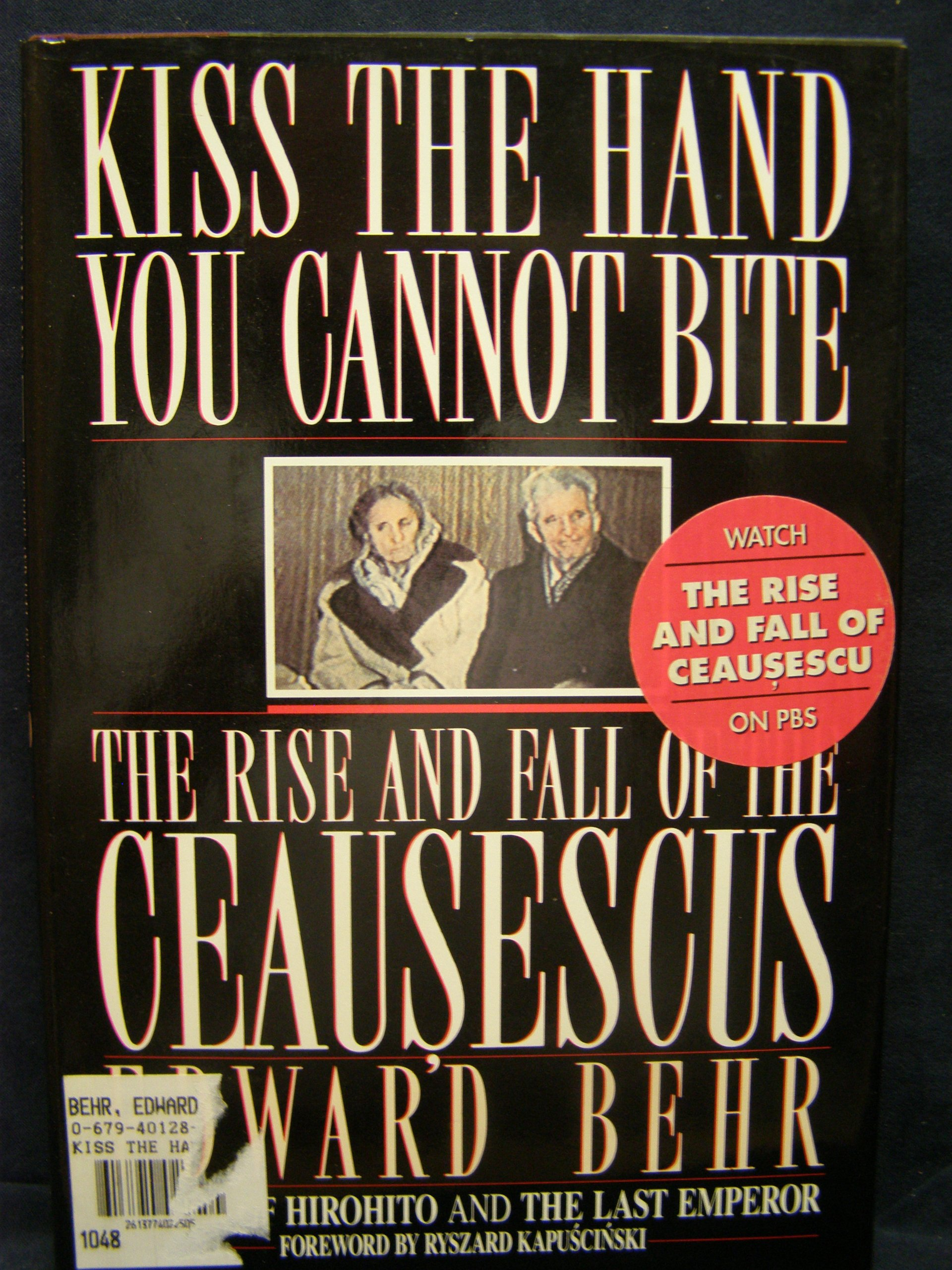 kiss the hand you cannot bite the rise and fall of the ceausescus