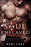 Soul Enslaved (Sons of Wrath Book 3)