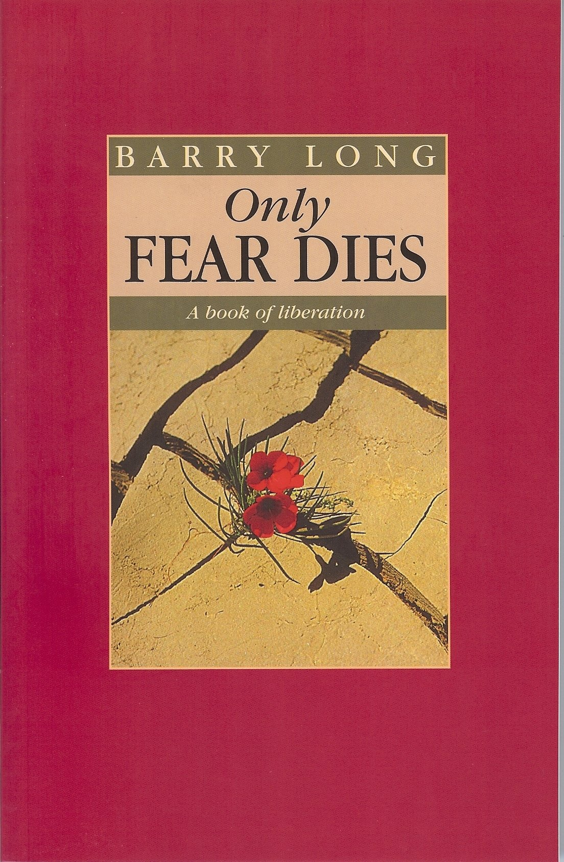 Only fear dies a book of liberation barry long 9780950805078 only fear dies a book of liberation barry long 9780950805078 amazon books stopboris Choice Image