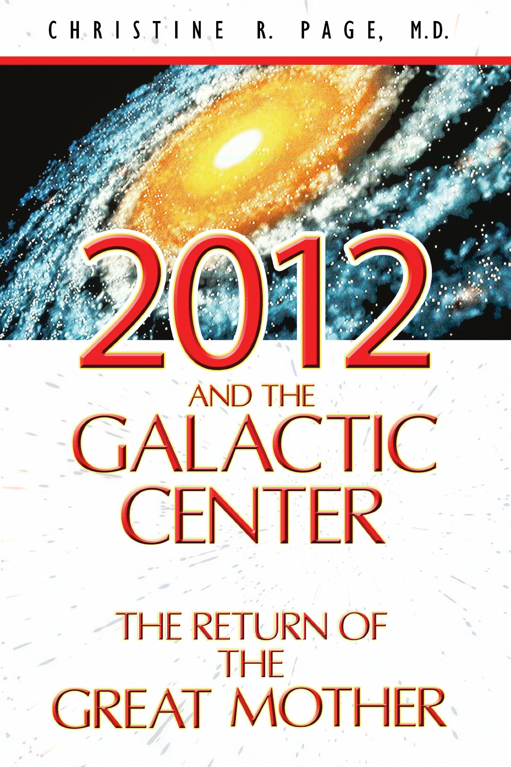 2012 and the galactic center the return of the great mother 2012 and the galactic center the return of the great mother christine r page md 9781591430865 amazon books geenschuldenfo Images