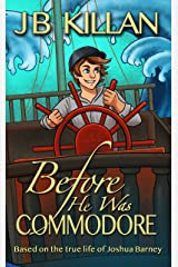 Before he was Commodore Kindle Edition