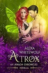Atrox: An Avalon Chronicles Novella (The Avalon Chronicles Book 4) Kindle Edition