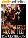 MAC WALKER'S 40,000 FEET (English Edition)