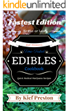 Kief Preston's Time-Tested FASTEST Edibles Cookbook: Quick Medical Marijuana Recipes - 30 Minutes or Less - (The Kief Preston's Time-Tested Edibles Cookbook Series 2)
