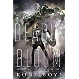 A Deadly Bloom (The Plague Bloom Book 1)