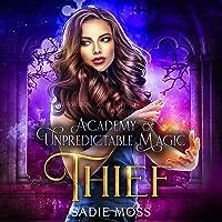 Thief: Academy of Unpredictable Magic, Book 3