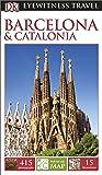 DK Eyewitness Travel Guide: Barcelona & Catalonia (Eyewitness Travel Guides)