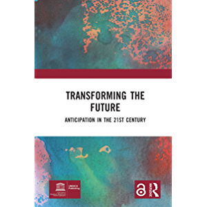 Transforming the Future: Anticipation in the 21st Century