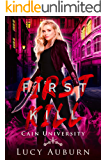 First Kill: A Reverse Harem Paranormal University Academy Romance (Cain University Book 1)