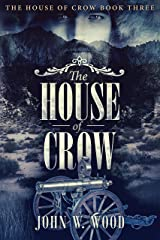 The House of Crow Kindle Edition