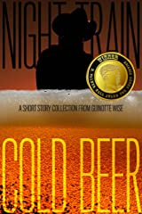 Night Train, Cold Beer Paperback