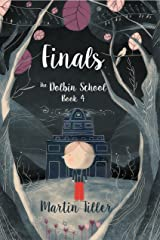 Finals: The Dolbin School Book 4 Kindle Edition