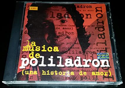 La Musica De Poliladron Una Historia De Amor Music